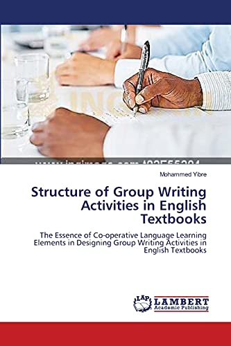 9783659132223: Structure of Group Writing Activities in English Textbooks: The Essence of Co-operative Language Learning Elements in Designing Group Writing Activities in English Textbooks
