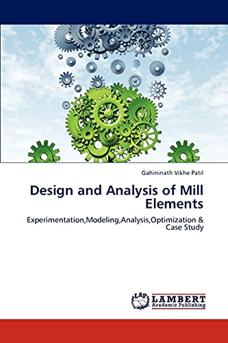 Design and Analysis of Mill Elements: Gahininath Vikhe Patil