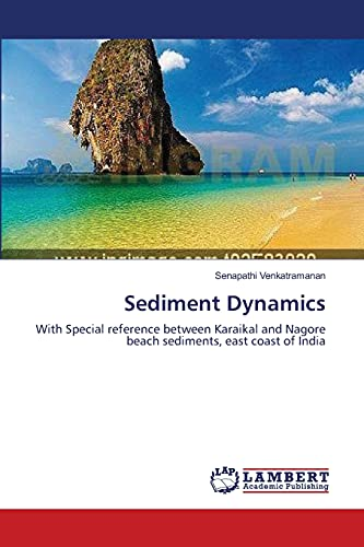 Sediment Dynamics: With Special reference between Karaikal and Nagore beach sediments, east coast ...