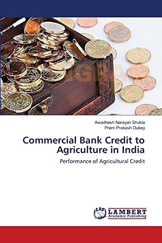 9783659132889: Commercial Bank Credit to Agriculture in India: Performance of Agricultural Credit