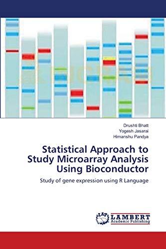 Statistical Approach to Study Microarray Analysis Using Bioconductor: Drushti Bhatt