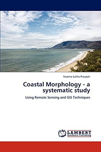 Coastal Morphology - A Systematic Study: Swarna Latha Pisupati