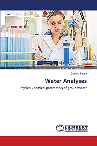 Water Analyses: Physico-Chemical parameters of groundwater: Geetika Tuteja
