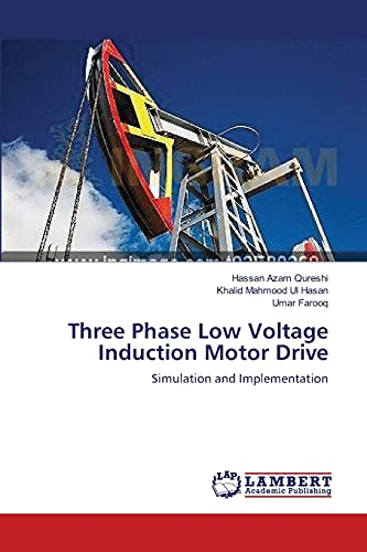 Three Phase Low Voltage Induction Motor Drive: Hassan Azam Qureshi,