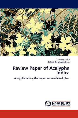 9783659134074: Review Paper of Acalypha indica: Acalypha indica, the important medicinal plant