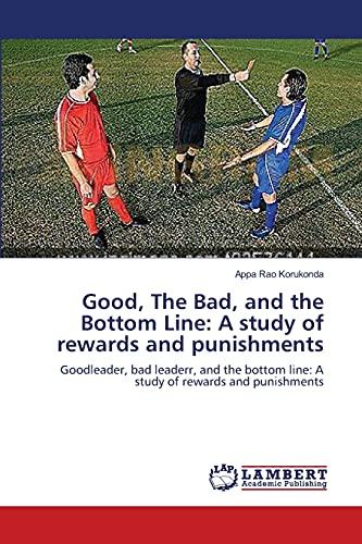 Good, the Bad, and the Bottom Line: Appa Rao Korukonda