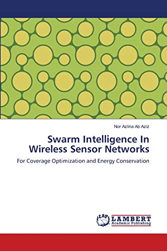 9783659134340: Swarm Intelligence In Wireless Sensor Networks: For Coverage Optimization and Energy Conservation