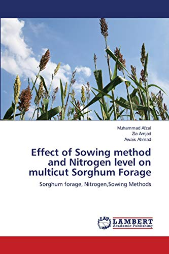 Effect of Sowing Method and Nitrogen Level on Multicut Sorghum Forage: Muhammad Afzal