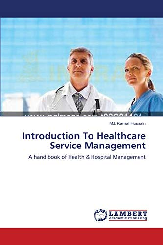 Introduction to Healthcare Service Management: Md. Kamal Hussain