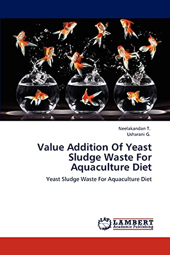 9783659136375: Value Addition Of Yeast Sludge Waste For Aquaculture Diet: Yeast Sludge Waste For Aquaculture Diet