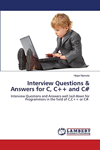 9783659136849: Interview Questions & Answers for C, C++ and C#: Interview Questions and Answers well laid down for Programmers in the field of C,C++ or C#.