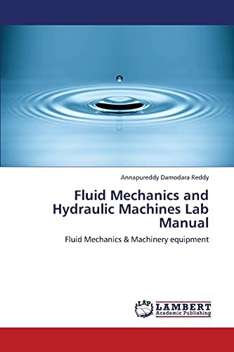 Fluid Mechanics and Hydraulic Machines Lab Manual: Damodara Reddy, Annapureddy