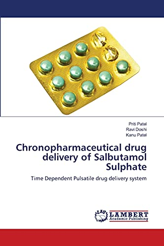 Chronopharmaceutical Drug Delivery of Salbutamol Sulphate: Priti Patel