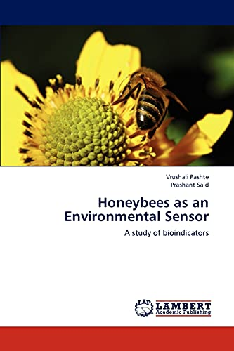 Honeybees as an Environmental Sensor: Vrushali Pashte