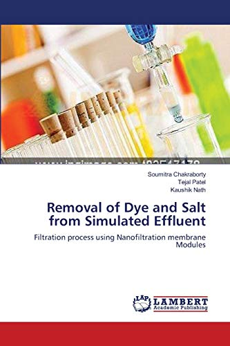 Removal of Dye and Salt from Simulated: Soumitra Chakraborty, Tejal