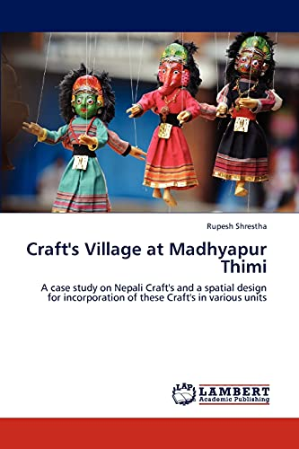9783659138706: Craft's Village at Madhyapur Thimi: A case study on Nepali Craft's and a spatial design for incorporation of these Craft's in various units