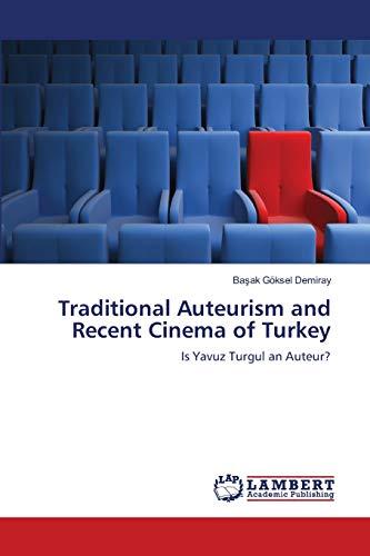 9783659139062: Traditional Auteurism and Recent Cinema of Turkey: Is Yavuz Turgul an Auteur?