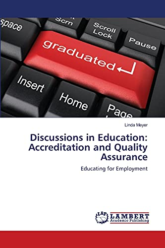9783659139093: Discussions in Education: Accreditation and Quality Assurance: Educating for Employment
