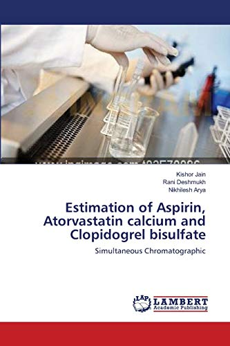 9783659139369: Estimation of Aspirin, Atorvastatin calcium and Clopidogrel bisulfate: Simultaneous Chromatographic