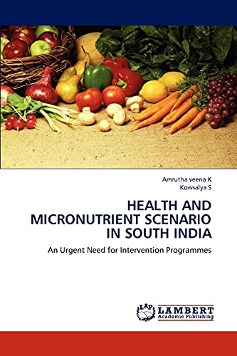 Health and Micronutrient Scenario in South India: Amrutha Veena K,