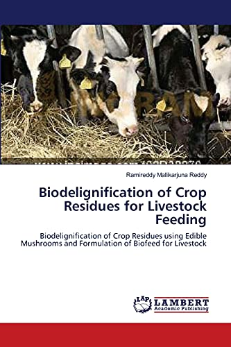 Biodelignification of Crop Residues for Livestock Feeding: Biodelignification of Crop Residues ...