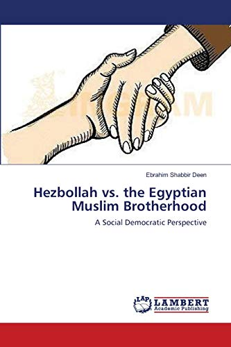 9783659140686: Hezbollah vs. the Egyptian Muslim Brotherhood: A Social Democratic Perspective