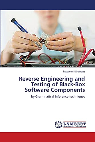 Reverse Engineering and Testing of Black-Box Software Components: Muzammil Shahbaz