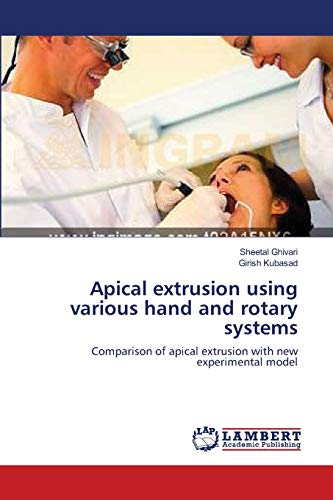 9783659141010: Apical extrusion using various hand and rotary systems: Comparison of apical extrusion with new experimental model