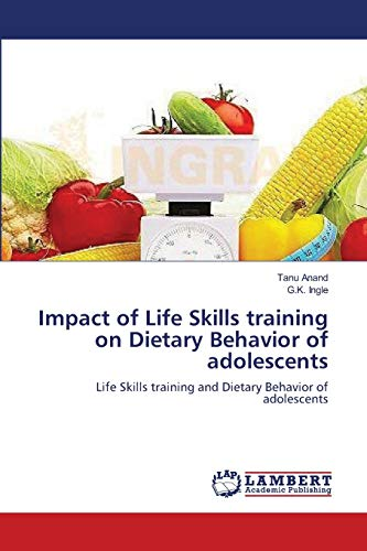9783659141195: Impact of Life Skills training on Dietary Behavior of adolescents: Life Skills training and Dietary Behavior of adolescents