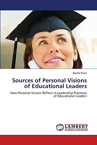 Sources of Personal Visions of Educational Leaders: Bashir Khan