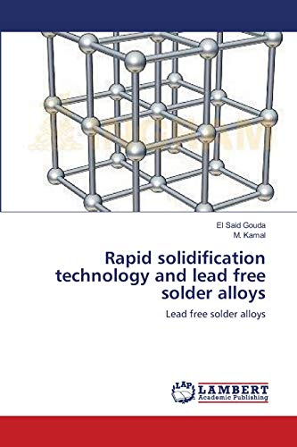 Rapid solidification technology and lead free solder alloys: El Said Gouda