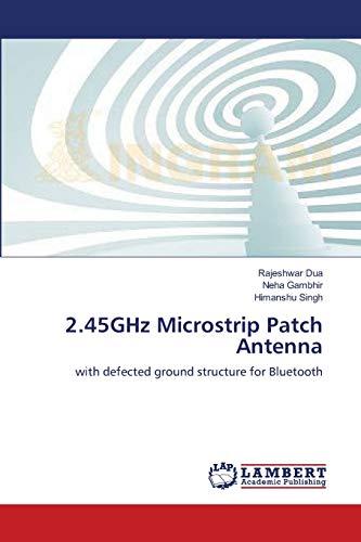 2.45ghz Microstrip Patch Antenna: Himanshu Singh