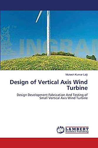 9783659143434: Design of Vertical Axis Wind Turbine: Design Development Fabrication And Testing of Small Vertical Axis Wind Turbine