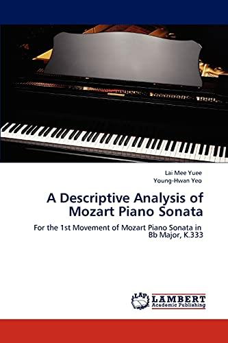 9783659143519: A Descriptive Analysis of Mozart Piano Sonata: For the 1st Movement of Mozart Piano Sonata in Bb Major, K.333