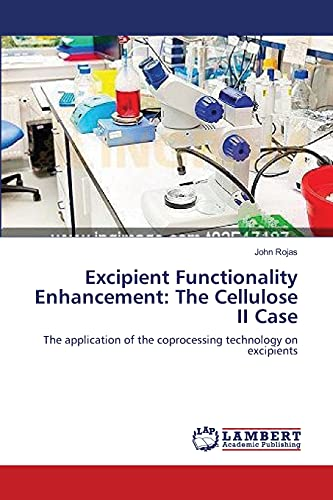 Excipient Functionality Enhancement: The Cellulose II Case: John Rojas