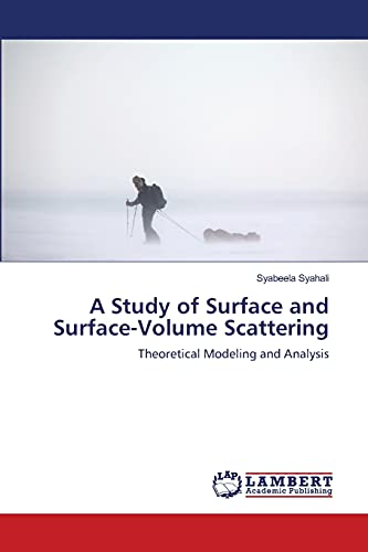 A Study of Surface and Surface-Volume Scattering: Syabeela Syahali