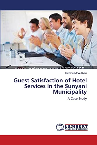 9783659145674: Guest Satisfaction of Hotel Services in the Sunyani Municipality: A Case Study