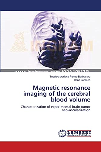 9783659146114: Magnetic resonance imaging of the cerebral blood volume: Characterization of experimental brain tumor neovascularization