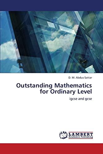 Outstanding Mathematics for Ordinary Level: Sattar D. M.