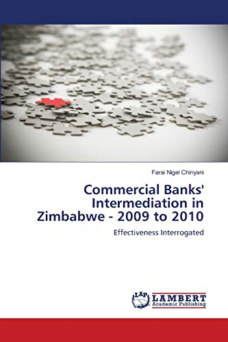 Commercial Banks Intermediation in Zimbabwe - 2009 to 2010: Farai Nigel Chinyani