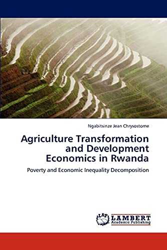 9783659147012: Agriculture Transformation and Development Economics in Rwanda: Poverty and Economic Inequality Decomposition