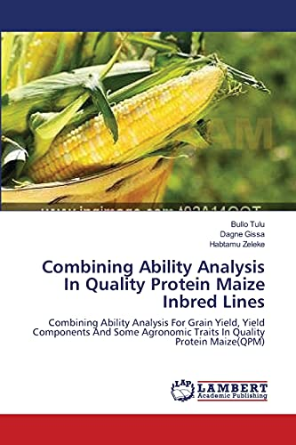 Combining Ability Analysis in Quality Protein Maize Inbred Lines: Habtamu Zeleke