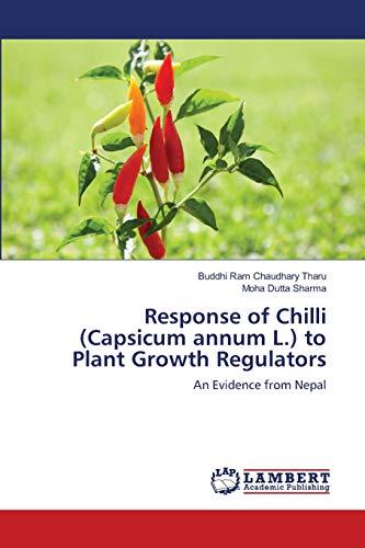 Response of Chilli (Capsicum annum L.) to Plant Growth Regulators: Buddhi Ram Chaudhary Tharu