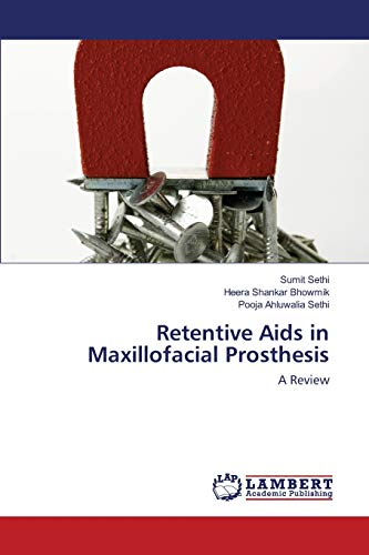 Retentive Aids in Maxillofacial Prosthesis: A Review: Sumit Sethi