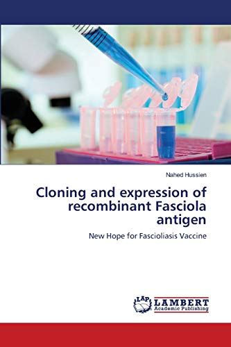 Cloning and Expression of Recombinant Fasciola Antigen: Nahed Hussien