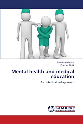 Mental health and medical education: A contextualised approach: Barbara Anderson