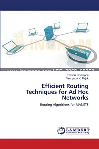 Efficient Routing Techniques for Ad Hoc Networks: Thriveni Javarappa