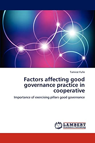 9783659149238: Factors affecting good governance practice in cooperative: Importance of exercising pillars good governance