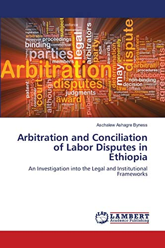 9783659150135: Arbitration and Conciliation of Labor Disputes in Ethiopia: An Investigation into the Legal and Institutional Frameworks