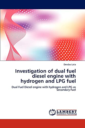 Investigation of Dual Fuel Diesel Engine with Hydrogen and Lpg Fuel: Devdas Lata